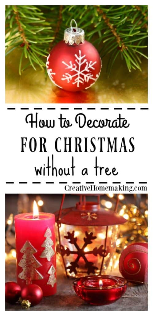 No Christmas tree for the holidays? You can still decorate for the holiday season with these easy holiday decorating tips that don't require you to have a Christmas tree.