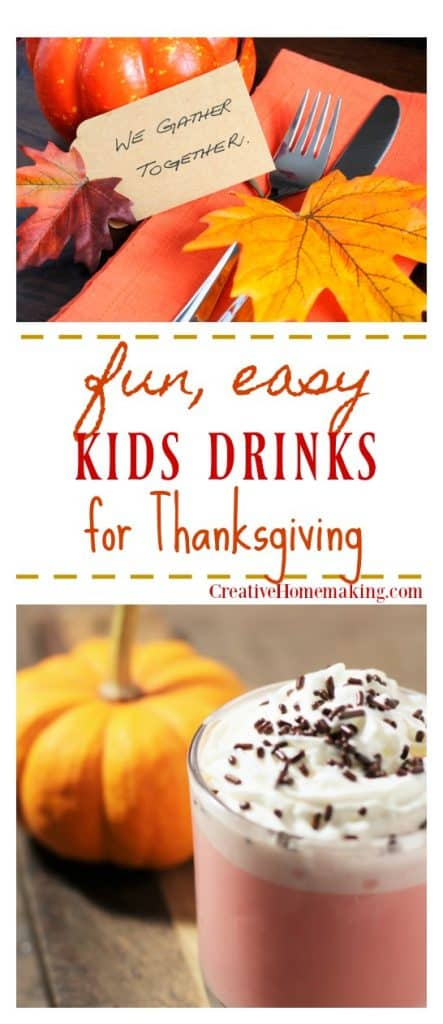Recipes for Thanksgiving drinks for kids to make your Thanksgiving table more festive and kid friendly.