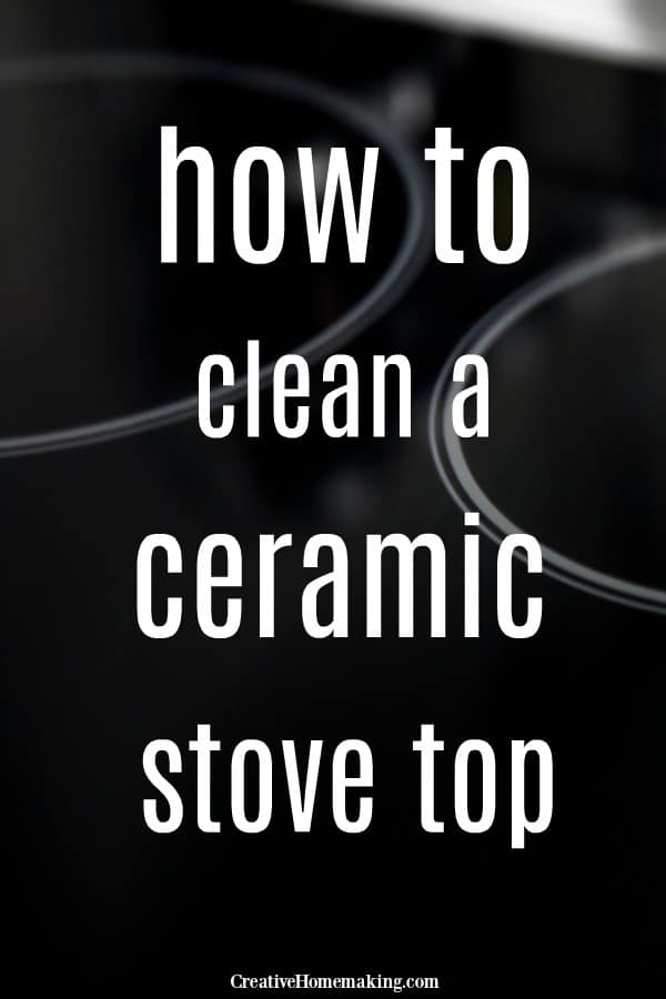 Easy tips and my favorite products for cleaning a ceramic stove top.