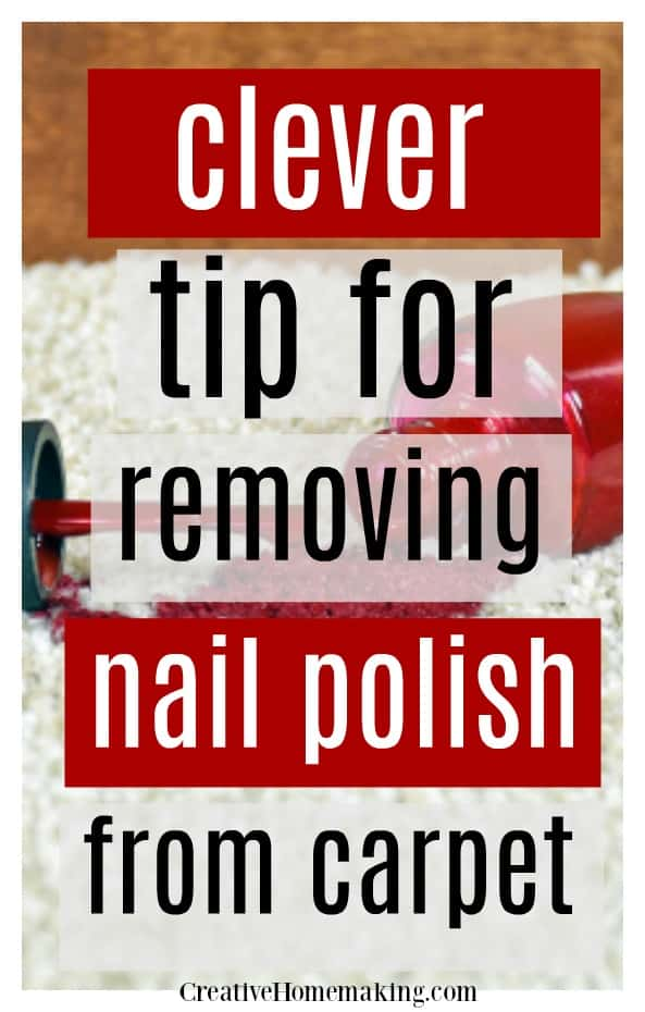 Clever tip for removing nail polish from carpet. One of my favorite carpet cleaning hacks!