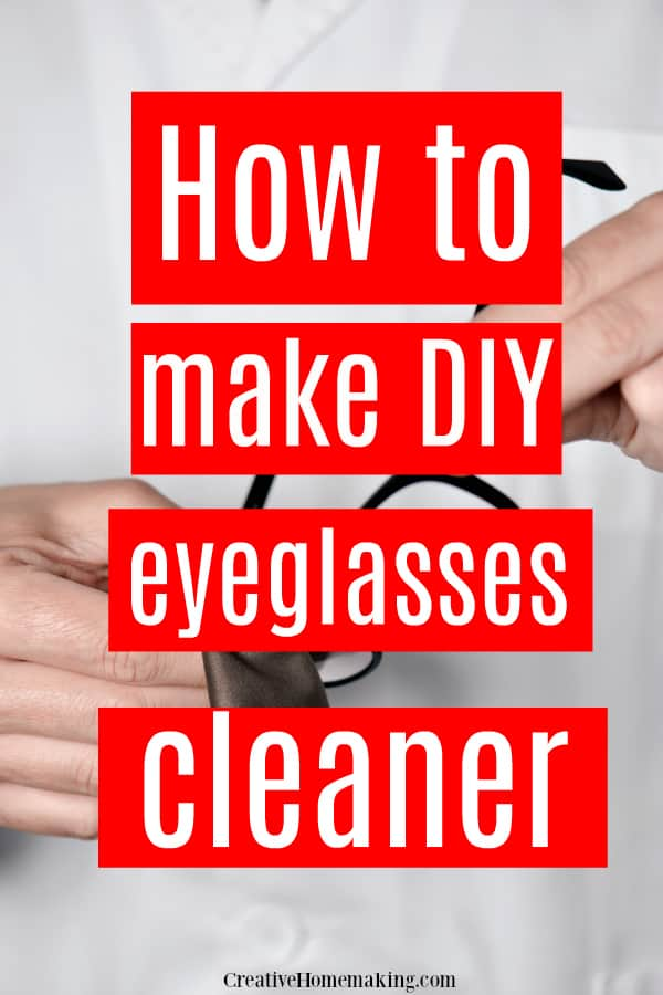 Easy tip for making DIY eyeglasses cleaner.